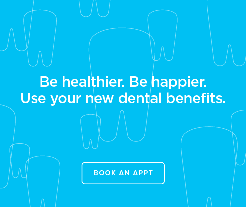 Be Heathier, Be Happier. Use your new dental benefits. - Main Street Dental Group